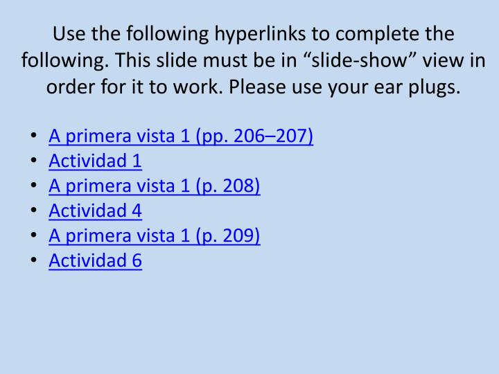 "Use the following hyperlinks to complete the following. This slide must be in ""slide-show"" view ..."