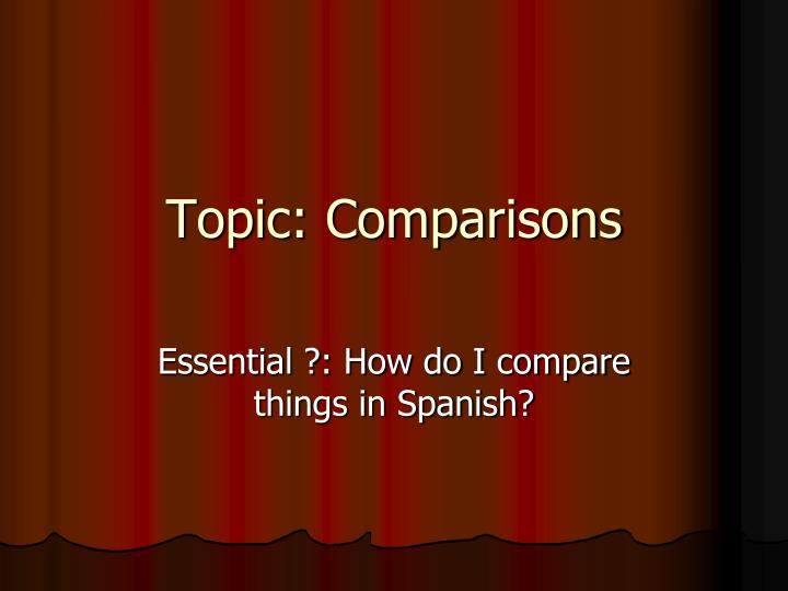 Topic comparisons