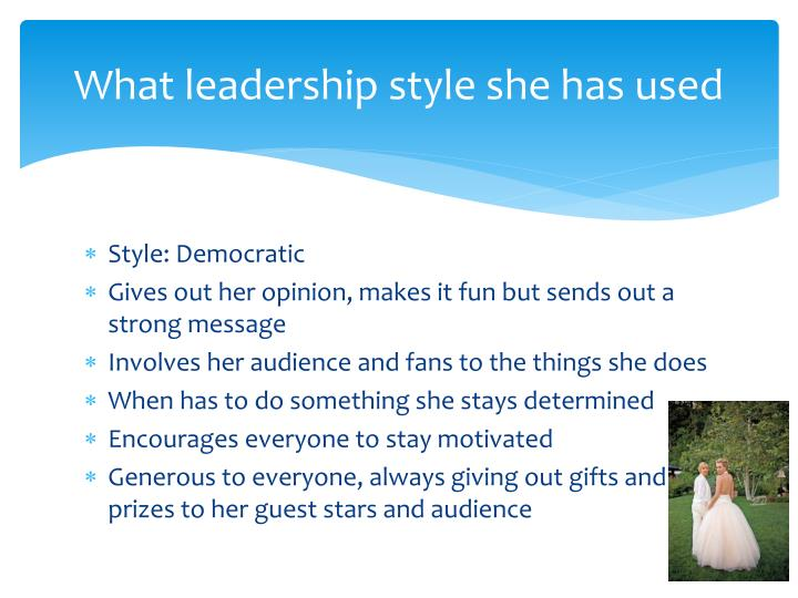What leadership style she has used