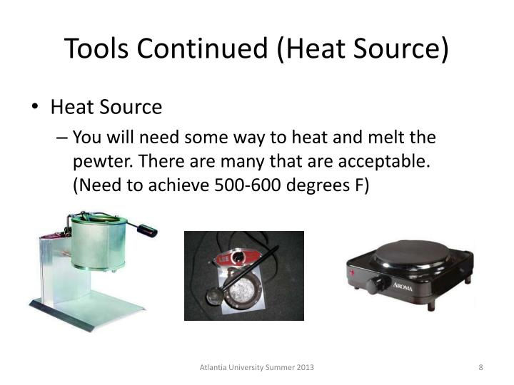 Tools Continued (Heat Source)