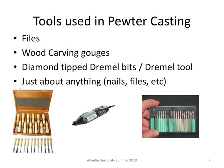 Tools used in Pewter Casting