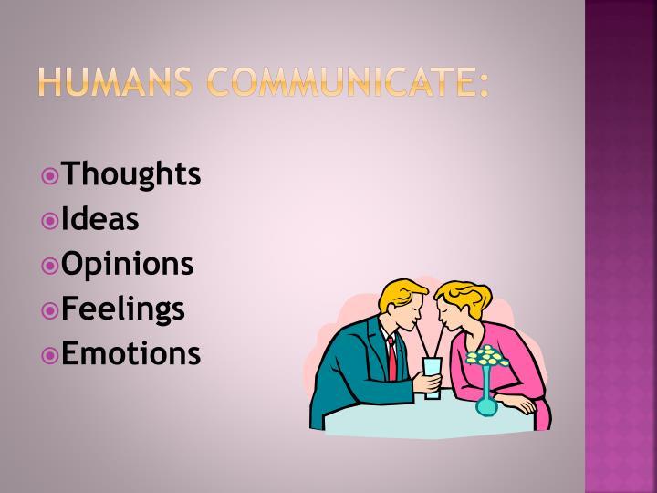 Humans Communicate: