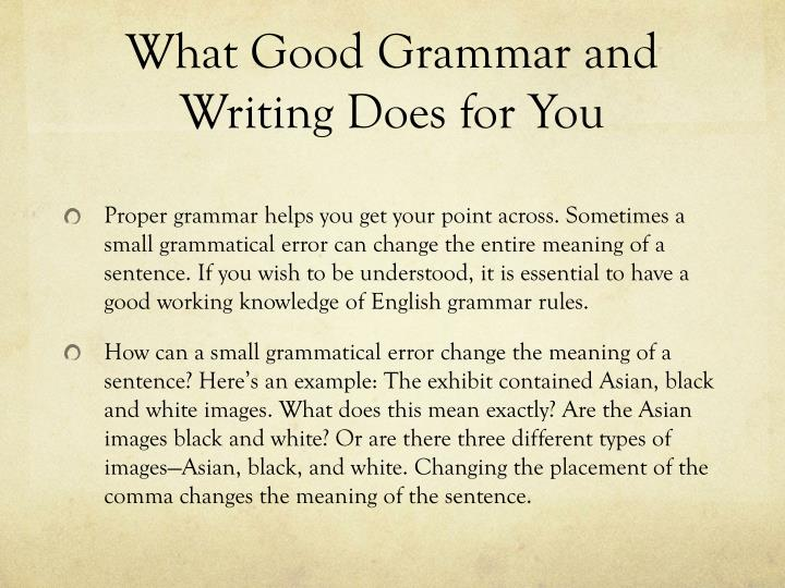 What Good Grammar and Writing Does for You