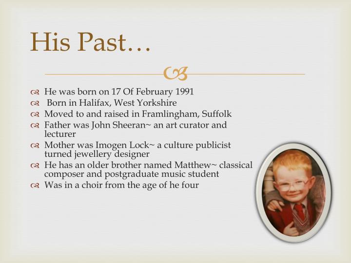 His Past…