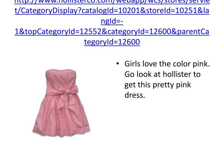 http://www.hollisterco.com/webapp/wcs/stores/servlet/CategoryDisplay?catalogId=10201&storeId=10251&langId=-1&topCategoryId=12552&categoryId=12600&parentCategoryId=12600