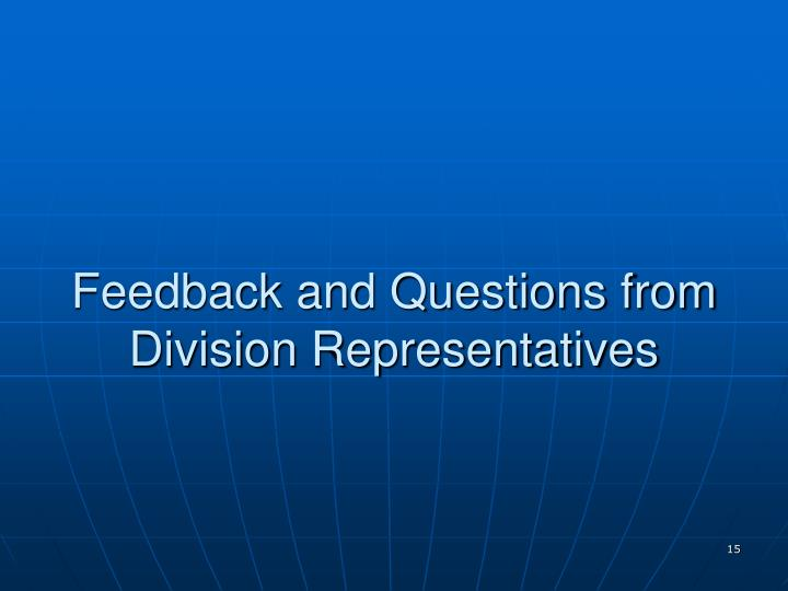 Feedback and Questions from Division Representatives