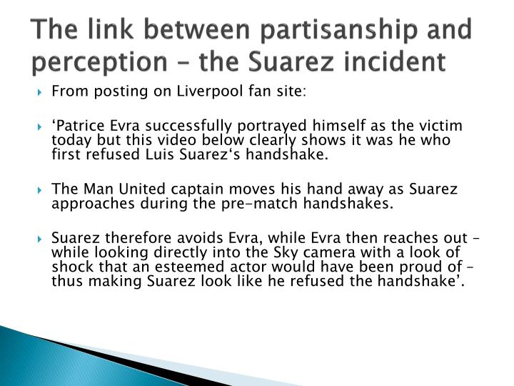The link between partisanship and perception – the Suarez incident