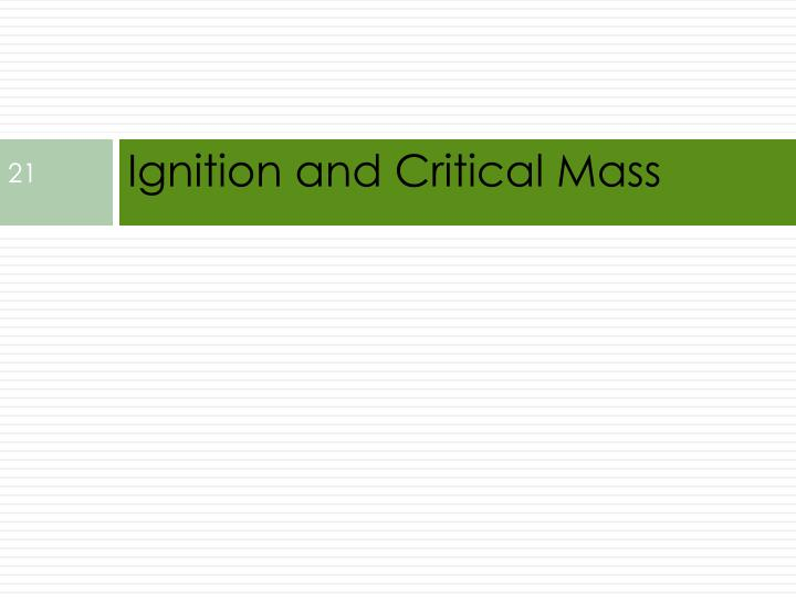 Ignition and Critical Mass