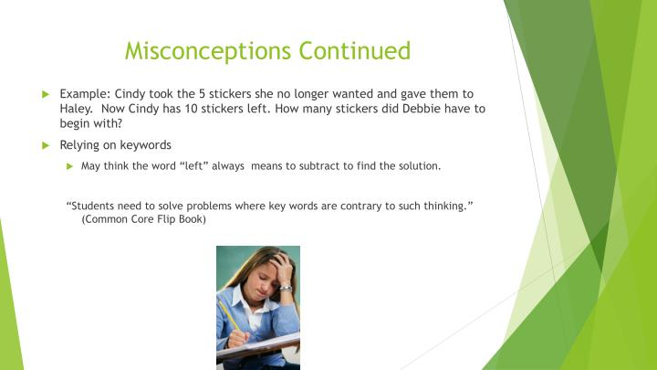 Misconceptions Continued