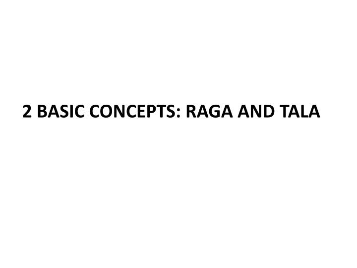 2 Basic Concepts: Raga and