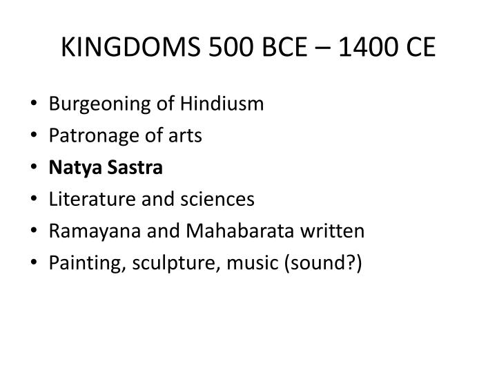 KINGDOMS 500 BCE – 1400 CE