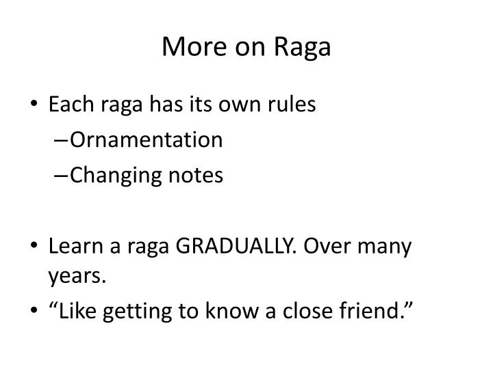 More on Raga