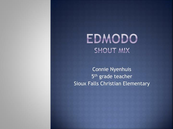 Edmodo shout mix