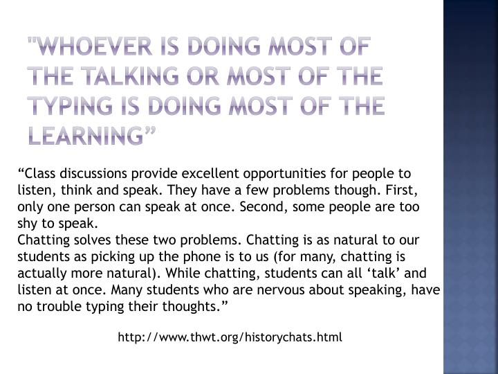 """Whoever is doing most of the talking or most of the typing is doing most of the learning"""