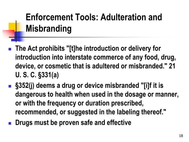 Enforcement Tools: Adulteration and Misbranding