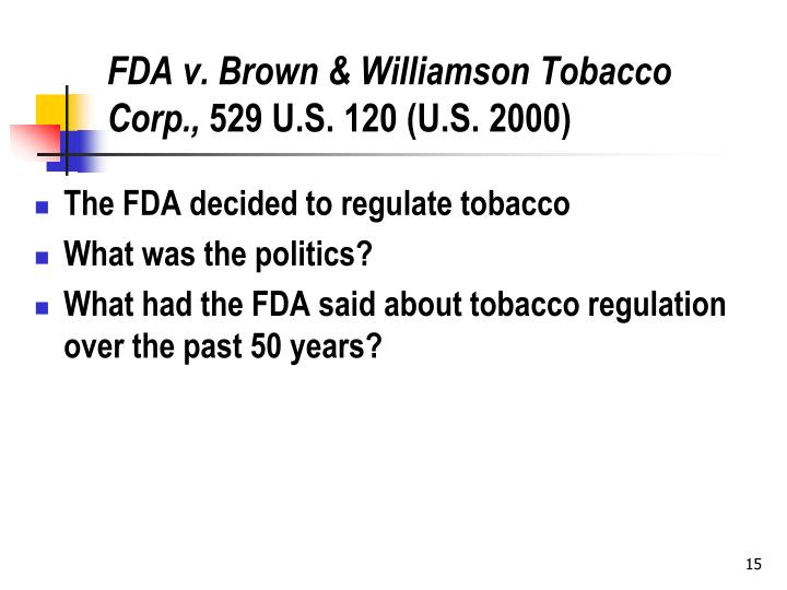 FDA v. Brown & Williamson Tobacco Corp.,