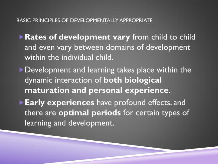 Basic principles of developmentally appropriate: