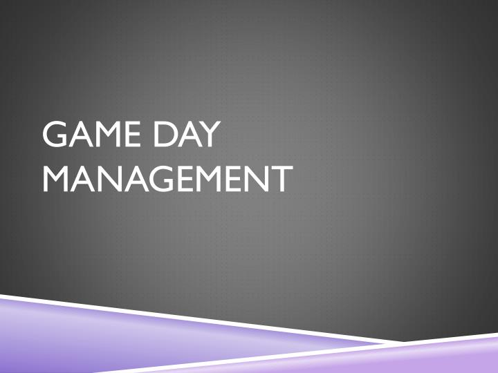 GAME DAY MANAGEMENT