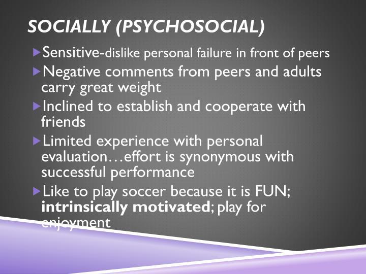 Socially (psychosocial)