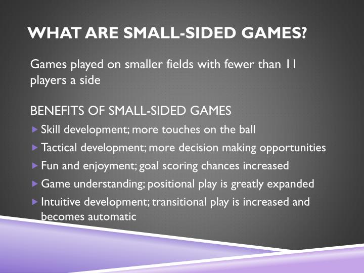 WHAT ARE SMALL-SIDED GAMES?