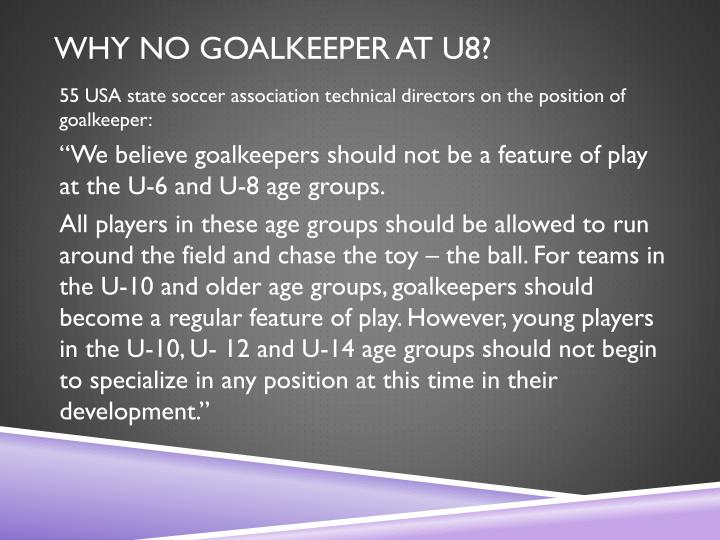 WHY NO GOALKEEPER AT U8?