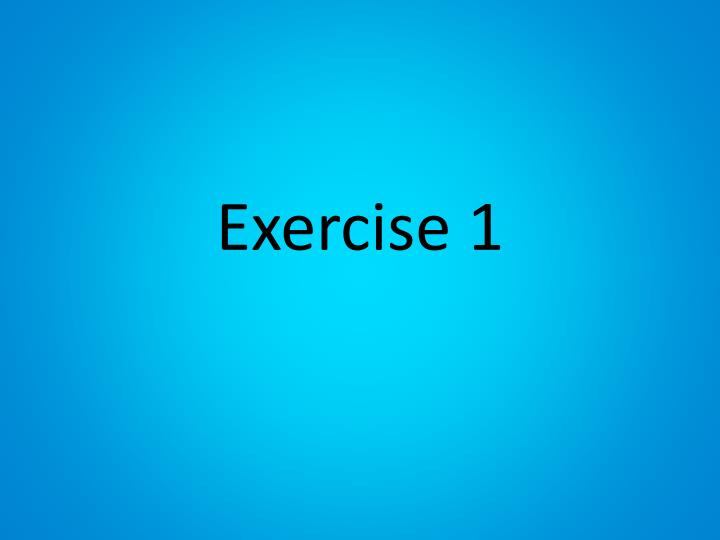 Exercise 1