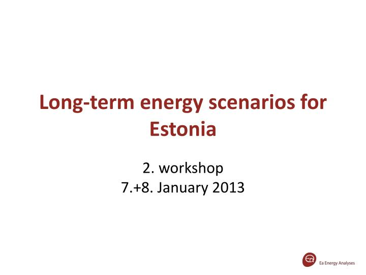 Long term energy scenarios for estonia