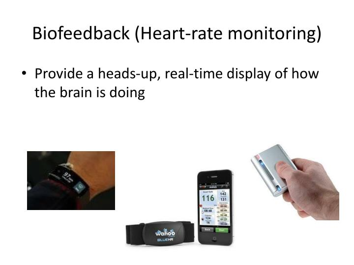 Biofeedback (Heart-rate monitoring)