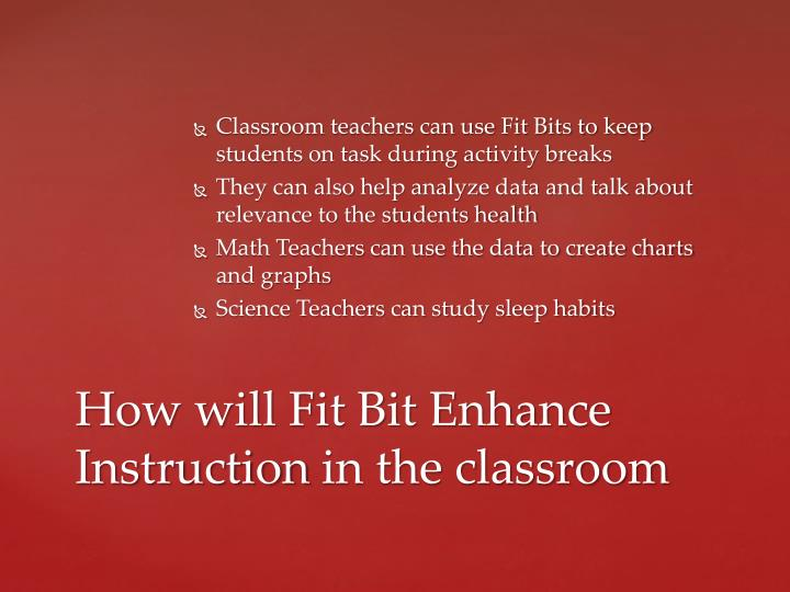 Classroom teachers can use Fit Bits to keep students on task during activity breaks