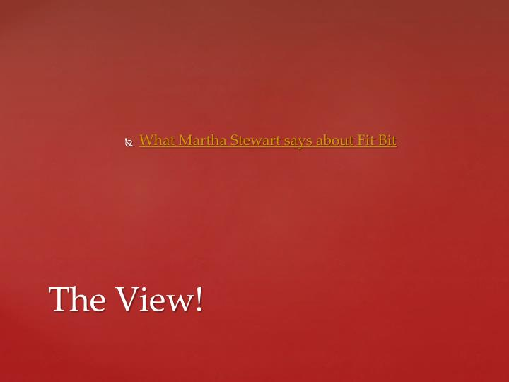 What Martha Stewart says about Fit Bit