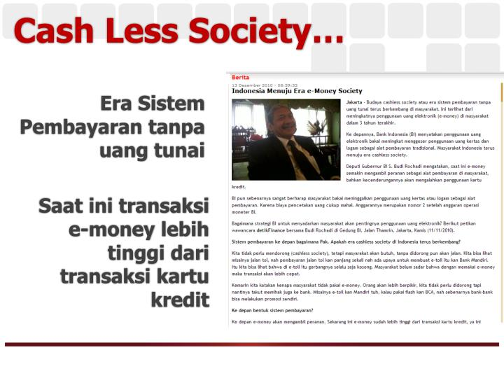 Cash Less Society…