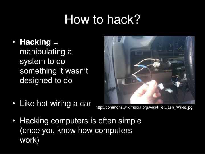 How to hack?