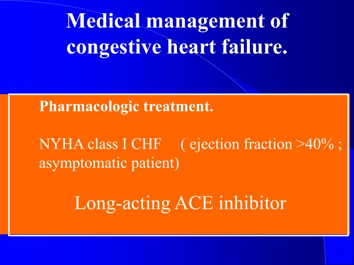 Medical management of congestive heart failure.