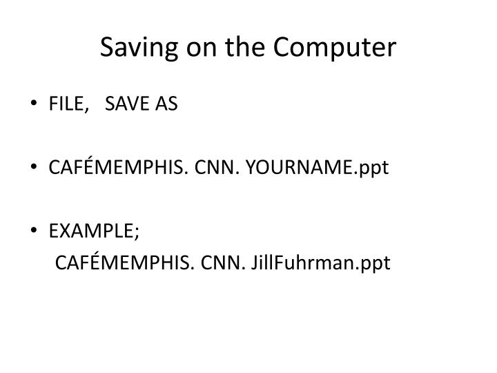 Saving on the Computer