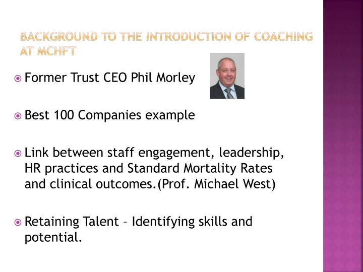 Background to the introduction of coaching at mchft