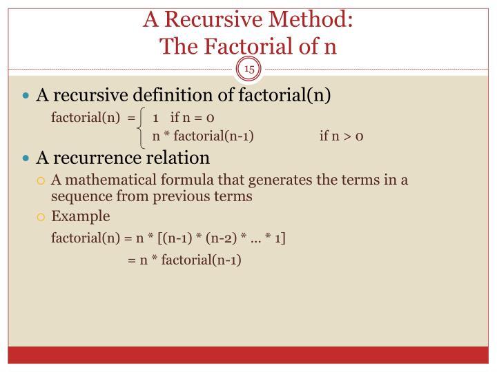 A Recursive Method: