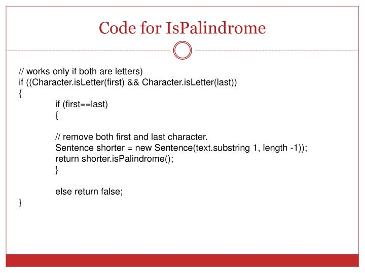 Code for IsPalindrome