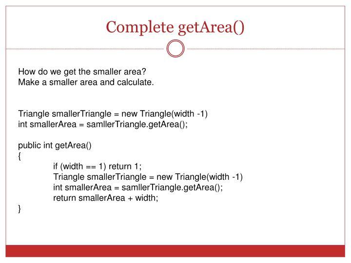 Complete getArea()
