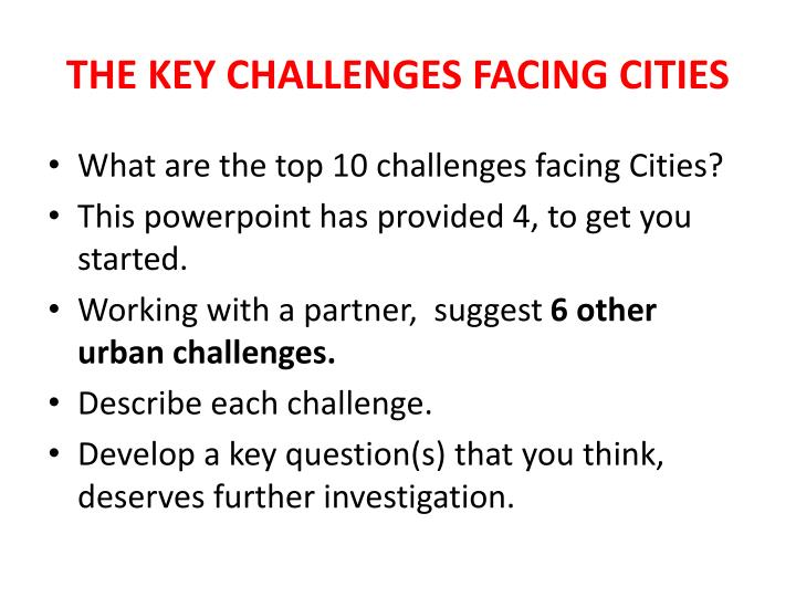 THE KEY CHALLENGES FACING CITIES