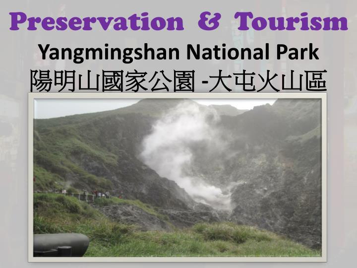 Preservation  &  Tourism