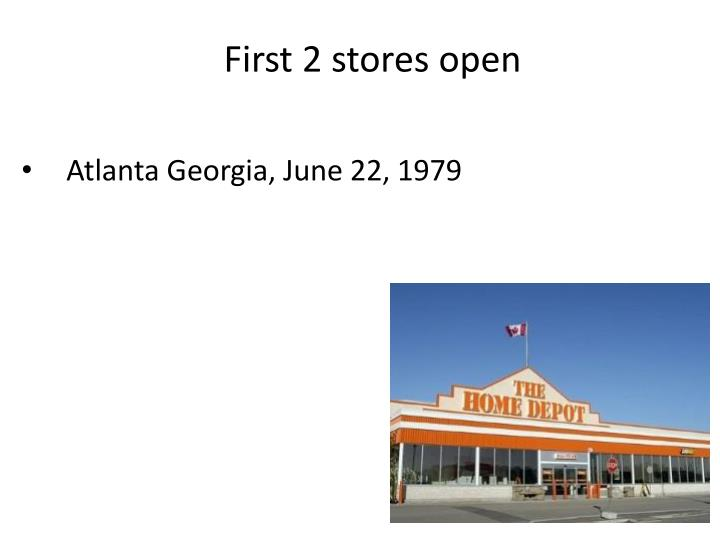 First 2 stores open