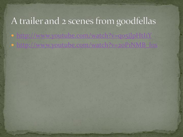 A trailer and 2 scenes from goodfellas