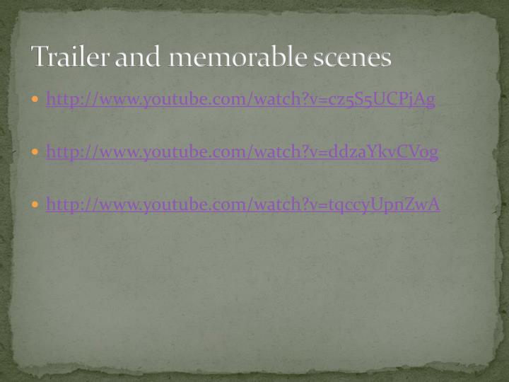 Trailer and memorable scenes