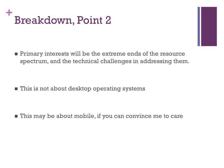 Breakdown, Point 2