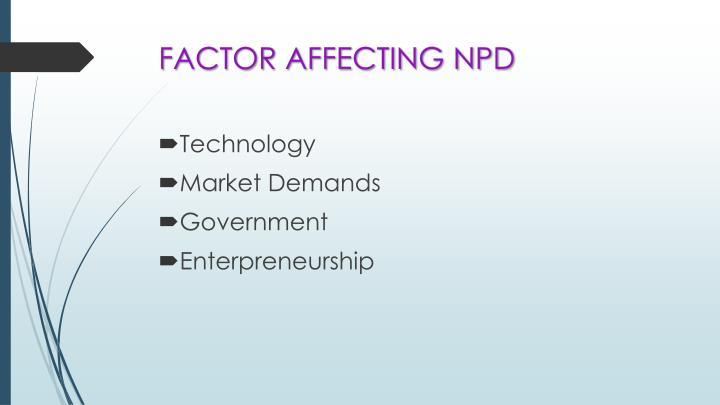 FACTOR AFFECTING NPD