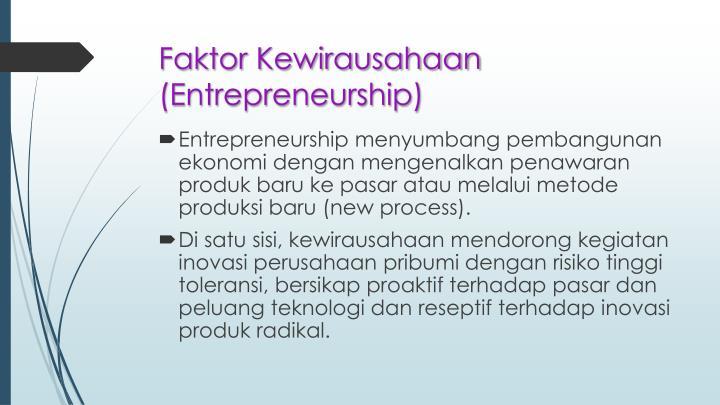 Faktor Kewirausahaan (Entrepreneurship)