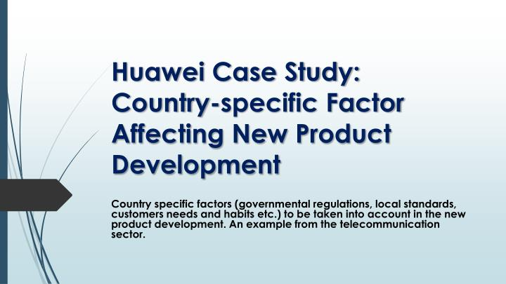 Huawei case study country specific factor affecting new product development