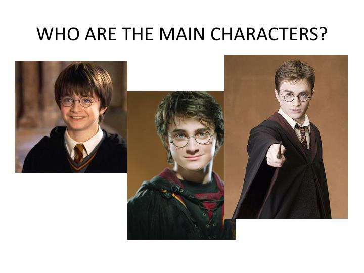 WHO ARE THE MAIN CHARACTERS?