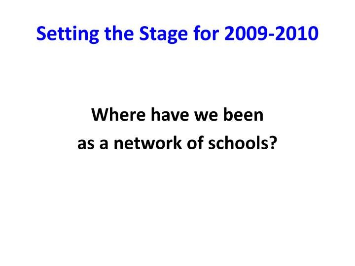 Setting the Stage for 2009-2010