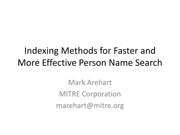 Indexing Methods for Faster and More Effective Person Name Search